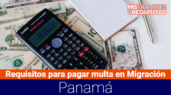 Conoce los Requisitos para pagar multa en Migración Panamá