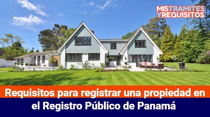Requisitos para registrar una propiedad en el Registro Público de Panamá