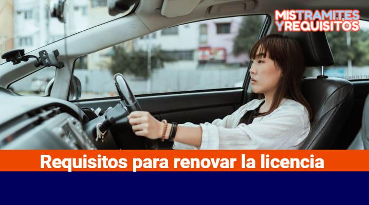 Requisitos para renovar la licencia