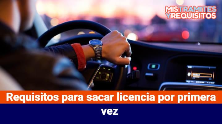 Requisitos para sacar licencia por primera vez