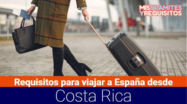 Descubre los Requisitos para viajar a España desde Costa Rica