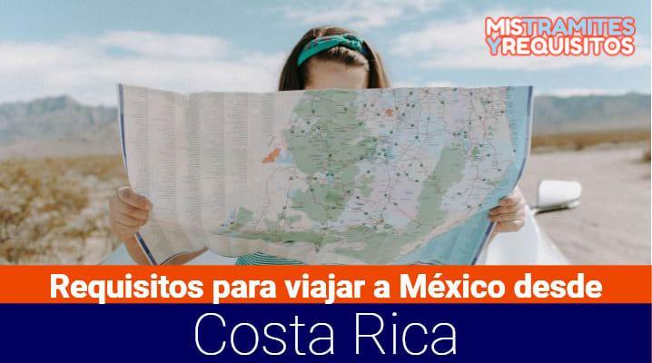 Descubre los Requisitos para viajar a México desde Costa Rica