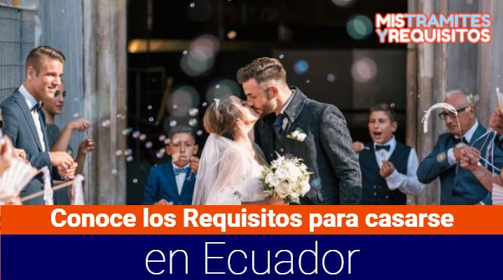 Conoce los Requisitos para casarse en Ecuador