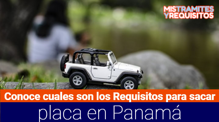 Requisitos para sacar placa Panamá