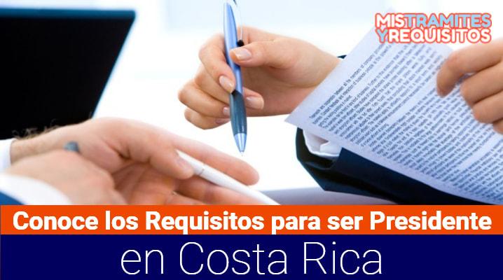 Requisitos para ser Presidente en Costa Rica