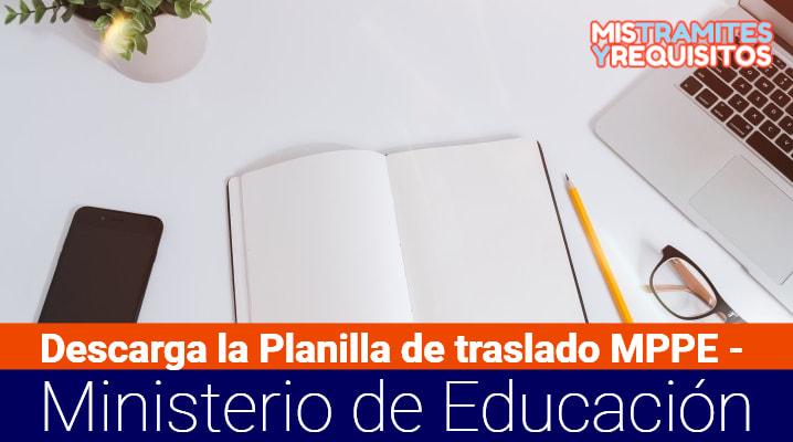 Descarga la Planilla de traslado MPPE – Ministerio de Educación