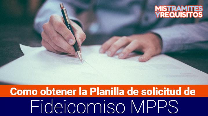 Como obtener la Planilla de solicitud de fideicomiso MPPS