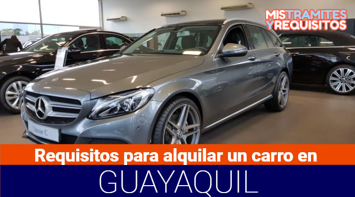 Requisitos para alquilar un carro en Guayaquil