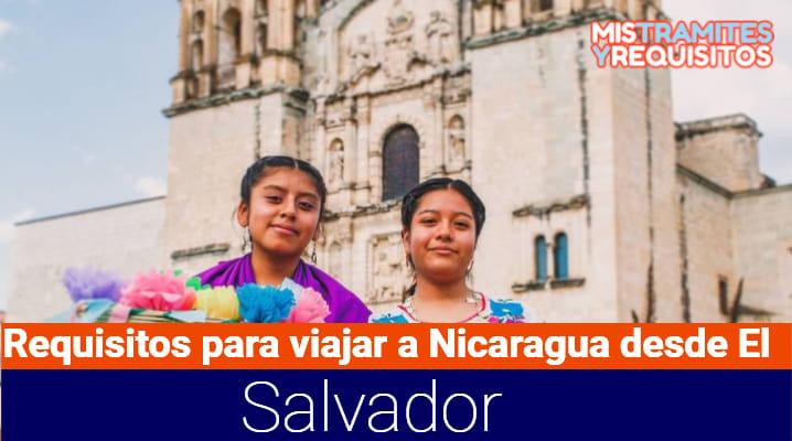 Descubre los Requisitos para viajar a Nicaragua desde El Salvador