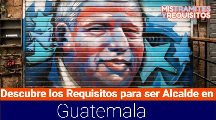 Descubre los Requisitos para ser Alcalde en Guatemala