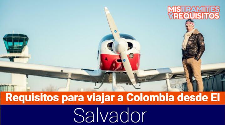 Conoce los Requisitos para viajar a Colombia desde El Salvador