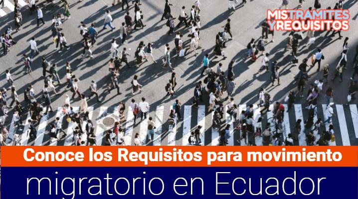 Conoce los Requisitos para movimiento migratorio en Ecuador