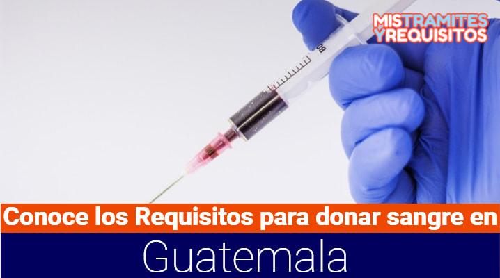Conoce los Requisitos para donar sangre en Guatemala