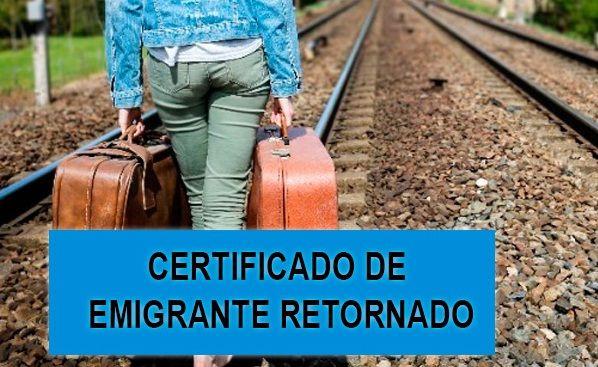 ¿Cómo obtener el Certificado de emigrante retornado?