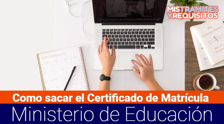 Certificado de Matrícula Ministerio de Educación