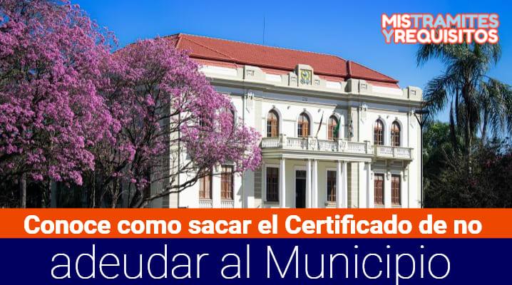 Certificado de no adeudar al Municipio