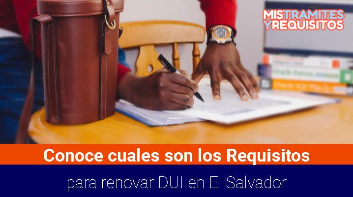Requisitos para renovar DUI