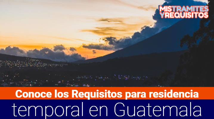 Requisitos para residencia temporal en Guatemala