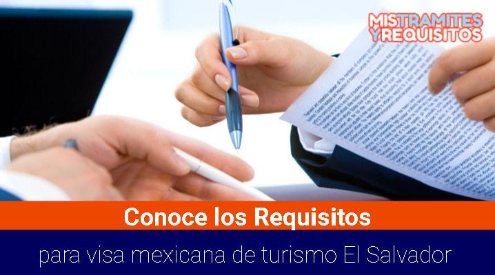 Requisitos para visa mexicana de turismo El Salvador