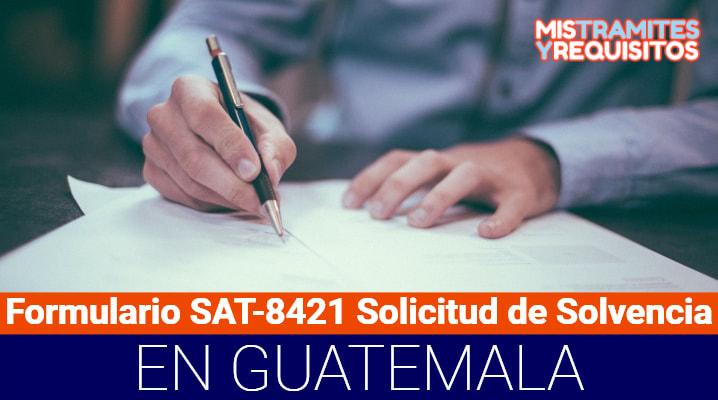 Formulario SAT-8421 Solicitud de Solvencia