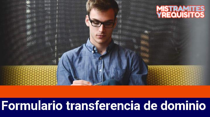 Conoce como presentar el Formulario transferencia de dominio