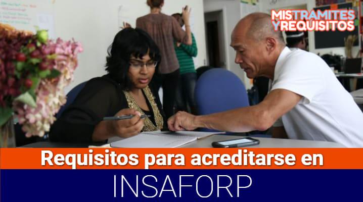 Conoce cuales son los Requisitos para acreditarse en INSAFORP