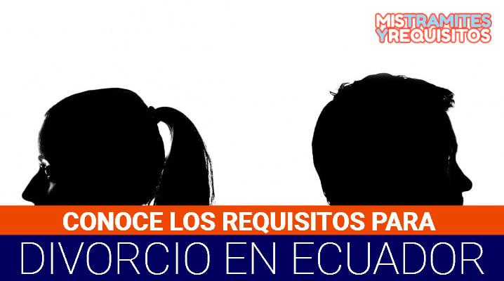 Requisitos para divorcio en Ecuador