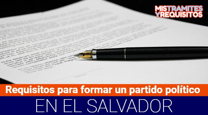 Requisitos para formar un partido político en El Salvador