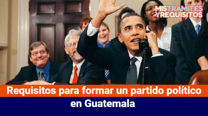 Requisitos para formar un partido político en Guatemala