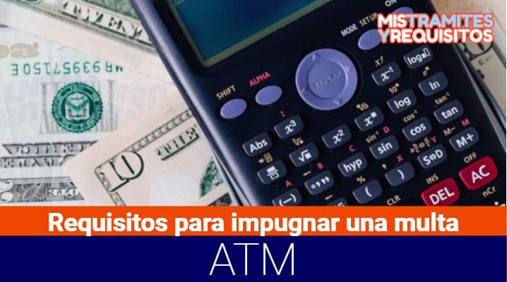 Conoce los Requisitos para impugnar una multa ATM