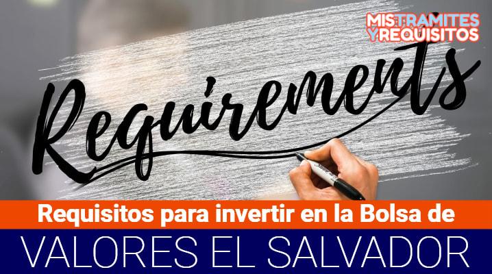 Requisitos para invertir en la Bolsa de Valores de El Salvador