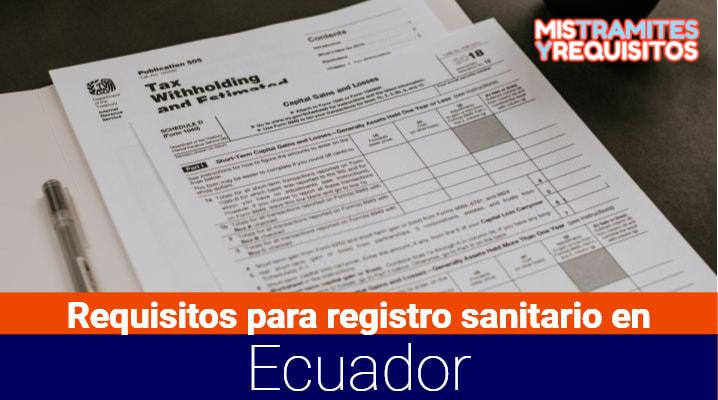 Conoce los Requisitos para registro sanitario en Ecuador