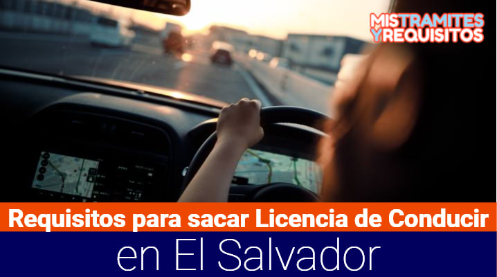 Conoce los Requisitos para sacar Licencia de Conducir en el Salvador