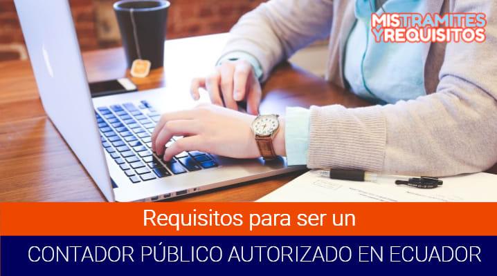 Conoce los Requisitos para ser Contador Público Autorizado en Ecuador