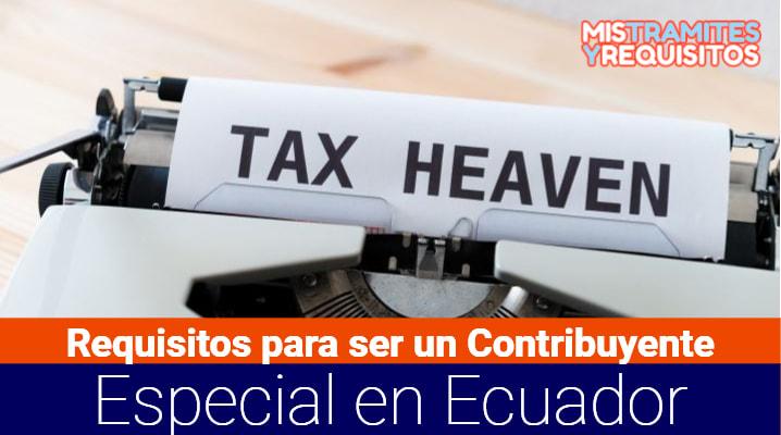 Conoce los Requisitos para ser un Contribuyente Especial en Ecuador