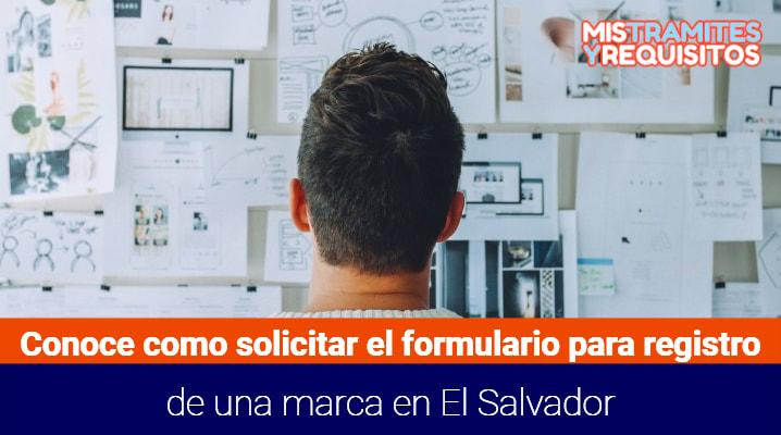 Conoce como solicitar el Formulario para registro de una marca en El Salvador