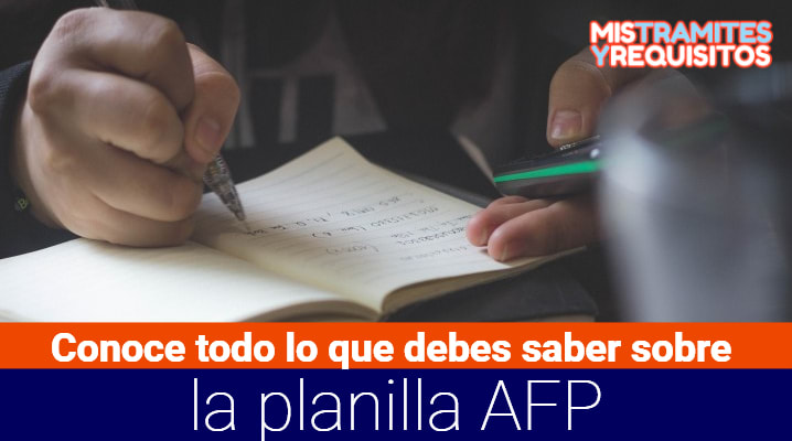Conoce todo lo que debes saber sobre la Planilla de AFP