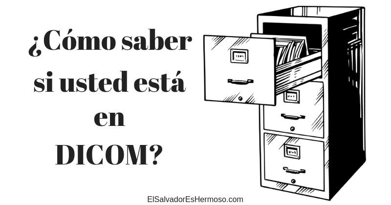 Cómo saber si estoy en DICOM El Salvador?