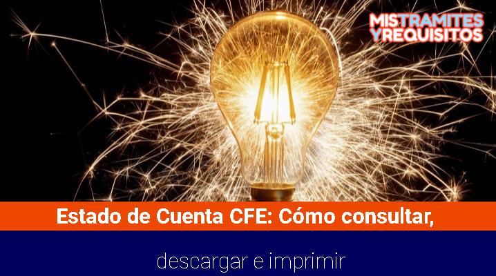 Estado de Cuenta CFE: Cómo consultar, descargar e imprimir
