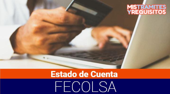 Estado de Cuenta Fecolsa: Qué datos contiene, Cómo afiliarme a Fecolsa y servicios que ofrece