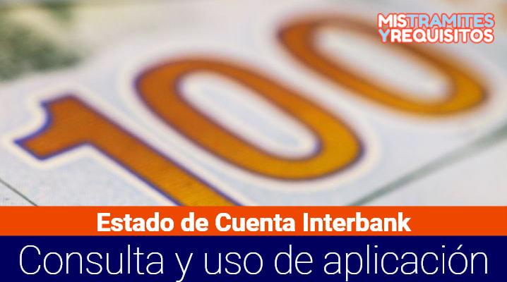 Estado de Cuenta Interbank: Cómo hacer la consulta a través de Internet y a través de la aplicación, Interbank Perú