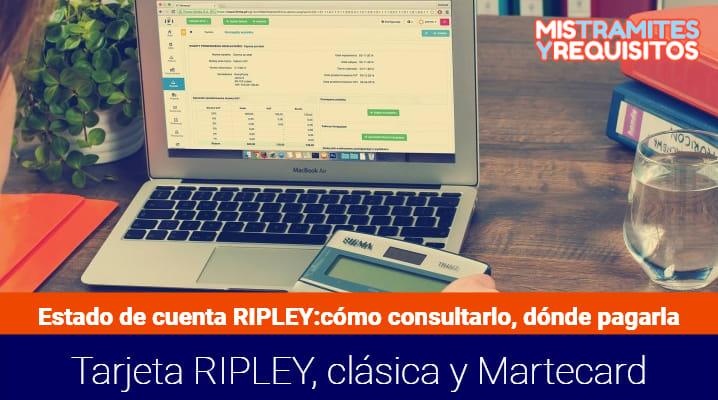 Estado de Cuenta Ripley: Cómo consultarlo, dónde pagarla, Tarjeta Ripley clásica y Mastercard