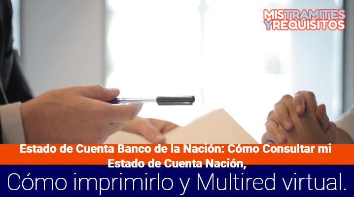 Estado de Cuenta Banco de la Nación: Cómo consultar mi Estado de Cuenta Banco Nación, cómo imprimirlo y Multired virtual