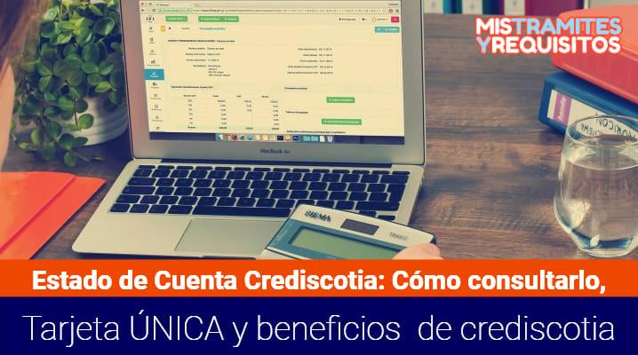 Estado de Cuenta Crediscotia: Cómo consultarlo, Tarjeta Única y beneficios de Crediscotia