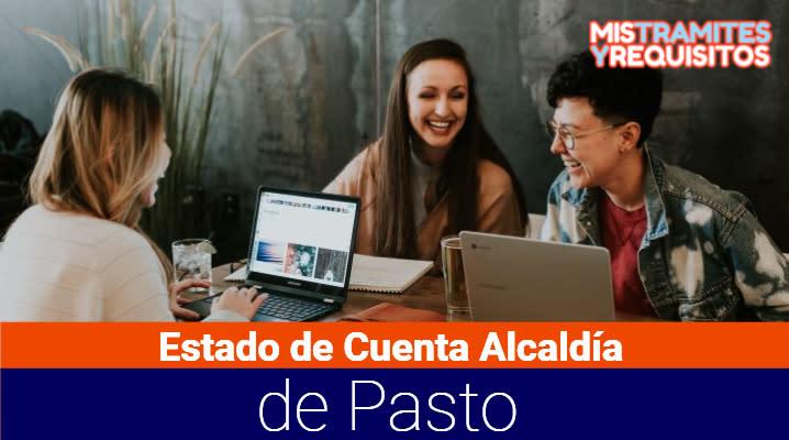 Estado de Cuenta Alcaldía de Pasto: Cómo consultarlo y servicios que ofrece la alaldía de Pasto